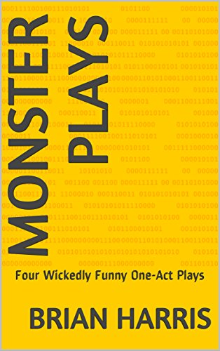Monster Plays: Four Wickedly Funny One-Act Plays -