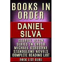 Daniel Silva Books in Order: Gabriel Allon series, Michael Osbourne series, and a complete list of standalone novels. (Series Order Book 19)