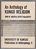 img - for An Anthology of Kongo Religion: Primary Texts From Lower Zaire (University of Kansas Publications In Anthropology. No. 5) book / textbook / text book