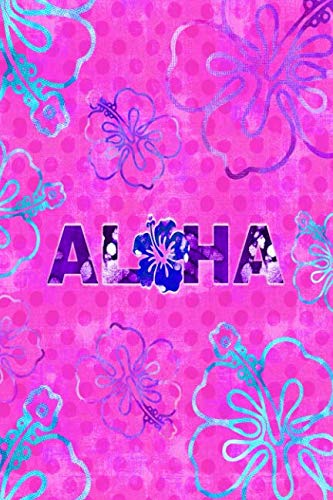 ALOHA: 6x9 lined journal : batik fabric Hawaii hibiscus flowers : dream diary trip planner travel journal