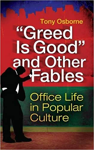 Greed Is Good And Other Fables Office Life In Popular Culture