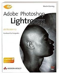 Adobe Photoshop Lightroom - ab Version 1.2 - Ab Version 1.2: Handbuch für Fotografen (DPI Grafik)
