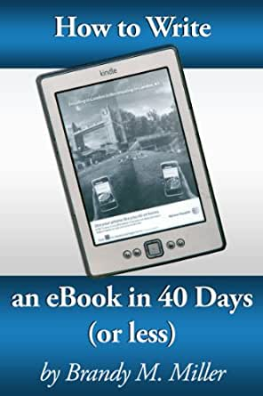 How To Write An eBook In 40 Days (Or Less) (English Edition) eBook ...