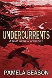 Undercurrents (A Sam Westin Mystery Book 3)