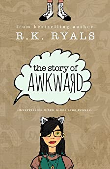 The Story of Awkward (The Embrace Yourself Series Book 1) by [Ryals, R.K.]