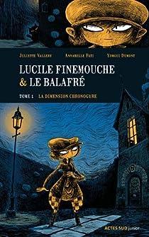 Lucile Finemouche et le balafré : La dimension Chronogyre par Valléry