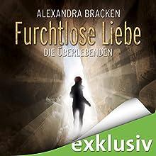 Furchtlose Liebe (Die Überlebenden 2) Hörbuch von Alexandra Bracken Gesprochen von: Nora Jokhosha