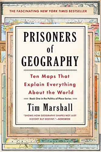 Prisoners of Geography: Ten Maps That Explain