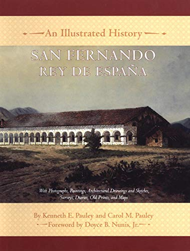 San Fernando, Rey de España: An Illustrated History (Mission Of San Fernando Rey De Espana)