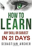 Learn: Any Skill or Subject in 21 Days