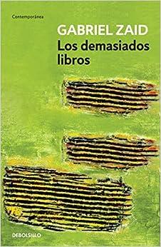 Book Los demasiados libros (Spanish Edition) by Gabriel Zaid (2009-05-05)