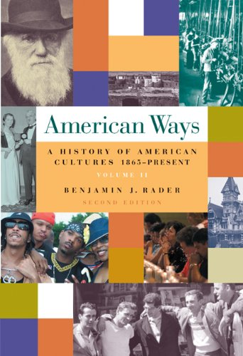 American Ways: A History of American Cultures, 1865 to Present Volume II