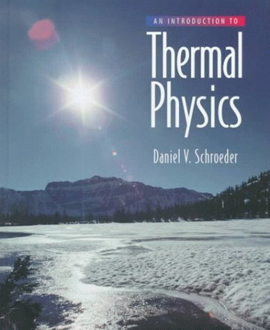 An Introduction to Thermal Physics 1st (first) Edition by Schroeder, Daniel V. published by Addison-Wesley (1999)