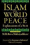 Islam and World Peace, M. R. Bawa Muhaiyaddeen, 091439083X