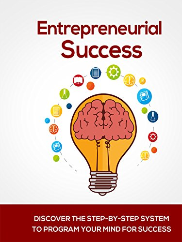 entrepreneurial-success-discover-the-step-by-step-system-to-program-your-mind-for-success