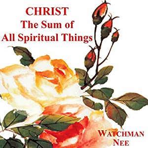 Christ the Sum of All Spiritual Things Audiobook