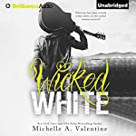 Wicked White: Wicked White, Book 1 | Michelle A. Valentine