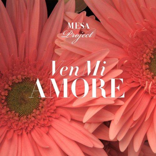 Amazon.com: Ven Mi Amore: Mesa Project: MP3 Downloads