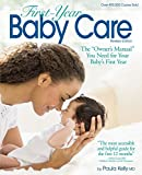 First Year Baby Care (2016): The 'Owner's Manual' You Need for Your Baby's First Year