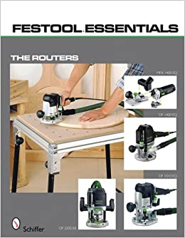 Festoolr Essentials The Routers Of 1010 Eq Of 1400 Eq Of 2200