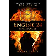 Engine 24 Fire Stories: 1, 2 & 3: True Historical Fire Stories of the FDNY (Engine 24: Fire Stories Book 4)