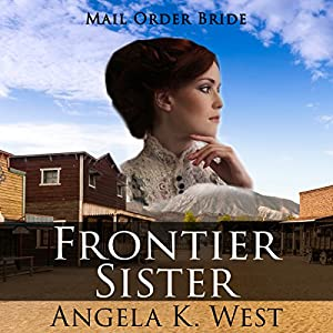 Mail Order Bride: Frontier Sister Audiobook