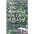 Stone Cold, Blood Red:  N.H. Tales of Mystery