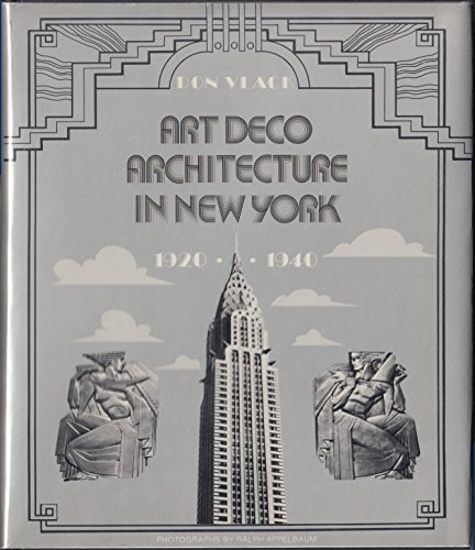 Art Deco Architecture in New York, 1920-1940 (Icon Editions) ()