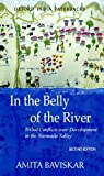 img - for In the Belly of the River: Tribal Conflicts over Development in the Narmada Valley (Studies in Social Ecology and Environmental History) book / textbook / text book