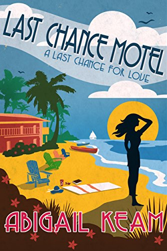 (Last Chance Motel: Happily-Ever-After Sweet Romance 1(A humerous tale of loss, love, and redemption) (A Last Chance For Love Series))