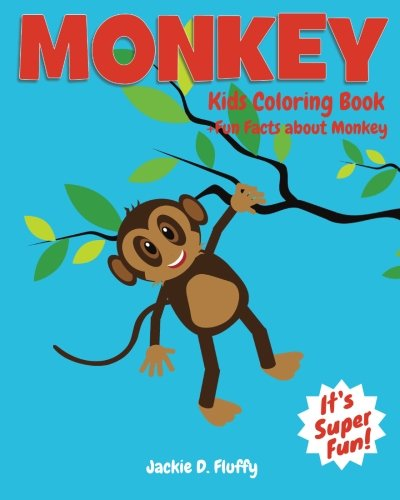 Monkey Kids Coloring Book +Fun Facts about Monkey: Children Activity Book for Boys & Girls Age 3-8, with 30 Super Fun Coloring Pages of Monkey, The ... (Gifted Kids Coloring Animals) (Volume 1) pdf