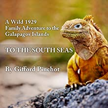 To the South Seas Audiobook by Gifford Pinchot Narrated by Andre Stojka