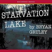 Starvation Lake: A Mystery | Bryan Gruley