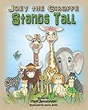 Joey the Giraffe Stands Tall