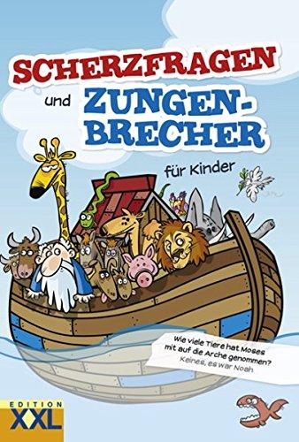 Scherzfragen und Zungenbrecher für Kinder Gebundenes Buch – 21. April 2016 Edition XXL 3897365472 Kinderwitz Witz / Kinderliteratur