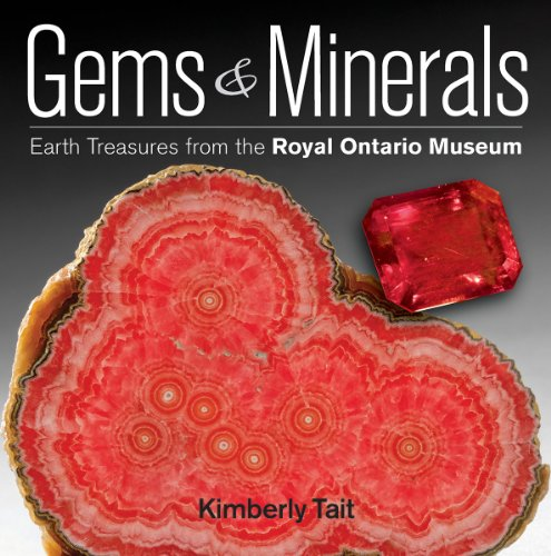 - Gems and Minerals: Earth Treasures from the Royal Ontario Museum