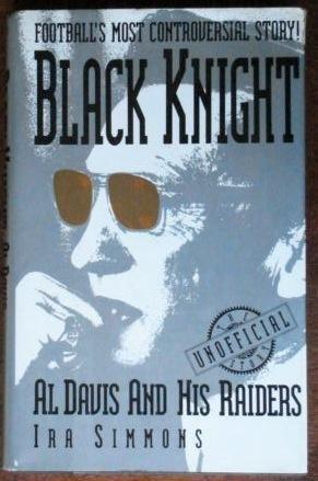 Black Knight: Al Davis and His Raiders - Knights Black Football