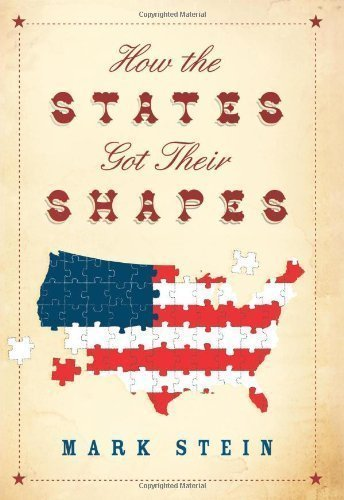 By Mark Stein: How the States Got Their Shapes