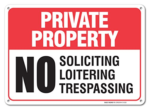 Soliciting Loitering Trespassing Property Aluminum