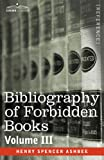 Bibliography of Forbidden Books -, Henry Ashbee, 1602069719