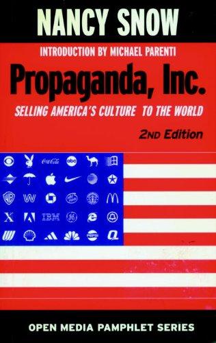 Propaganda, Inc.: Selling America's Culture to the World (Seven Stories' Open Media)