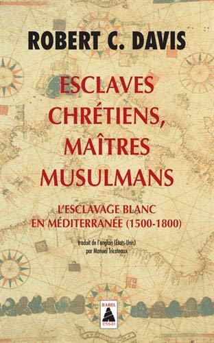 Esclaves chrétiens, maîtres musulmans Robert C Davis Nota Bene