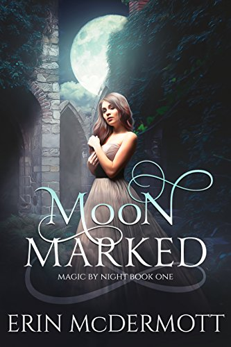 Moon Marked (Magic By Night Book 1) by [McDermott, Erin]