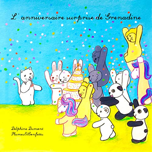 L'anniversaire surprise de Grenadine (Plumes et Confettis t. 1) (French Edition)
