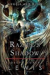 Raziel's Shadow (Angels and Djinn, Book 1 of 3) (English Edition)