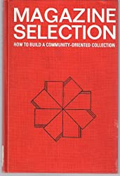 Magazine Selection: How to Build a Community Oriented Collection