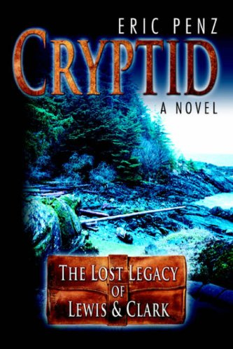 Download Cryptid: The Lost Legacy of Lewis & Clark ebook