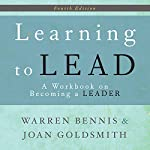 Learning to Lead: A Workbook on Becoming a Leader | Warren Bennis,Joan Goldsmith