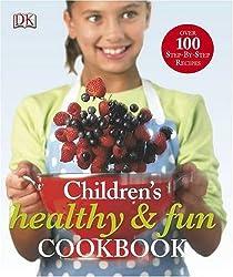 Children's Healthy & Fun Cookbook (Dk Activities)