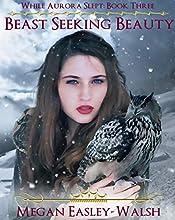 Beast Seeking Beauty (While Aurora Slept Book 3)